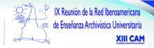IX Reunión de la Red Iberoamericana de Enseñanza Archivística Universitaria
